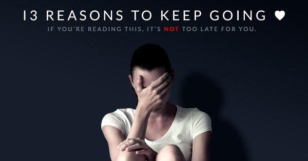 13 Reasons to Keep Going